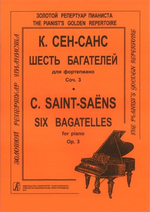 Saint-Saens. Six Bagatelles for piano. Op....
