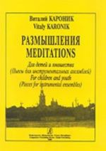 Meditations. Pieces for instrumental ensembles. For children and Youth