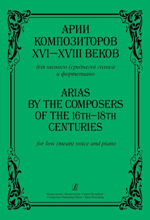 Arias by the Composers of the XVI-XVIII Ce...