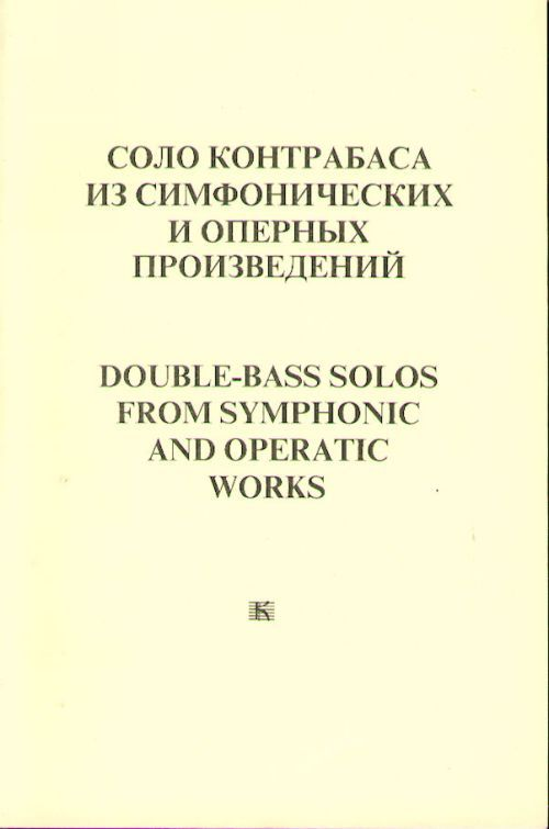 Double-bass solos from symphonic and operatic works. Ed. by L. Rakov.
