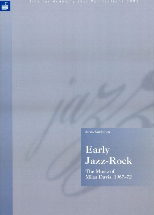 Early Jazz-Rock: The Music of Miles Davis, 1967-72