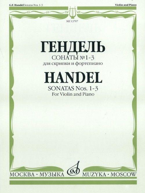 Handel. Sonatas No. 1-3 for violin and piano.