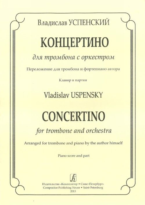 Concertino for Trombone and Orchestra. Arranged for trombone and piano by the author himself. Piano score and part