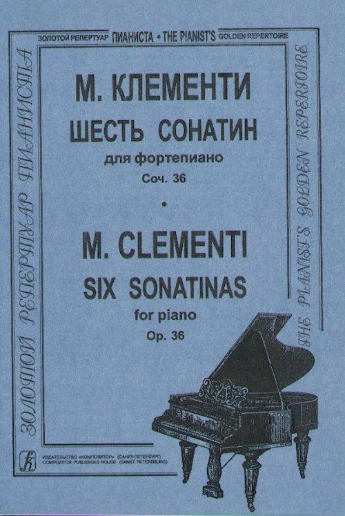 Six Sonatinas. Opus 36