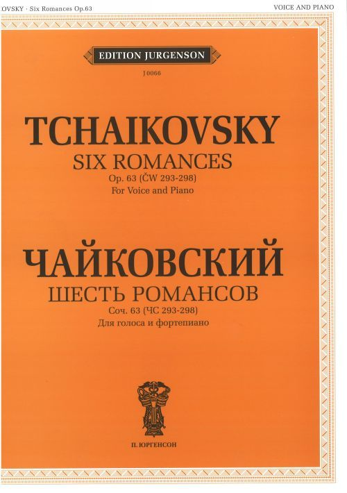 Six Romances. Op. 63 (CW 293-298). For Voice and Piano. With transliterated text