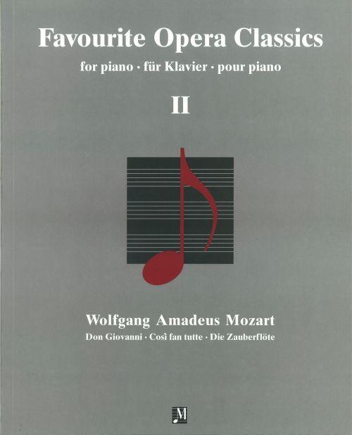 Don Giovanni. Cosi fan tutte. And Die Zauberflote (The Magic Flute). Favourite Opera Classics for Piano II