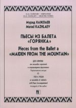 """Pieces from the Ballet a """"Maiden from the Mountain"""". For a violin or ensemble of violinists with piano accompaniment. Arranged of the autor"""
