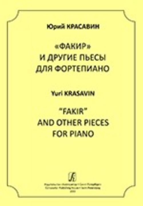 """Fakir"" and Other Pieces for Piano"