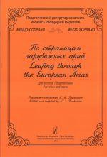 Vocalist's Pedagogical Repertoire. Mezzo Soprano. Leafing Though the European Arias. For voice and piano