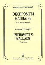 Impromptus. Ballads for piano