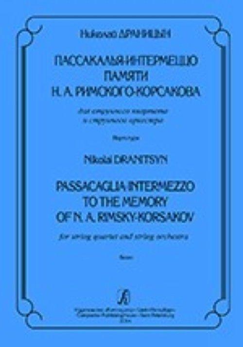Passacaglia-Intermezzo to the Memory of N. A. Rimsky-Korsakov. For string quartet and string orchestra. Score