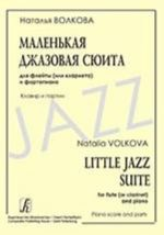 Little Jazz Suite for Flute (Clarinet) and Piano. Piano score and parts