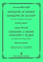 Concerto A minor. Concerto C major. For hautboy and string orchestra. Piano score and part