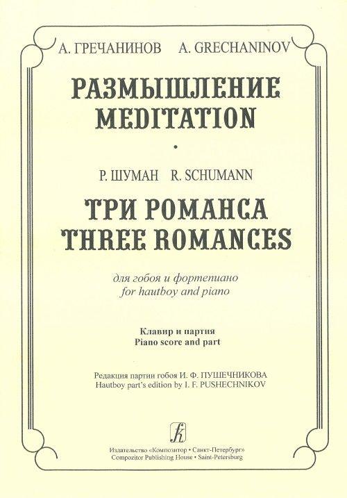 Meditation. Three Romances. For hautboy and piano. Piano score and part