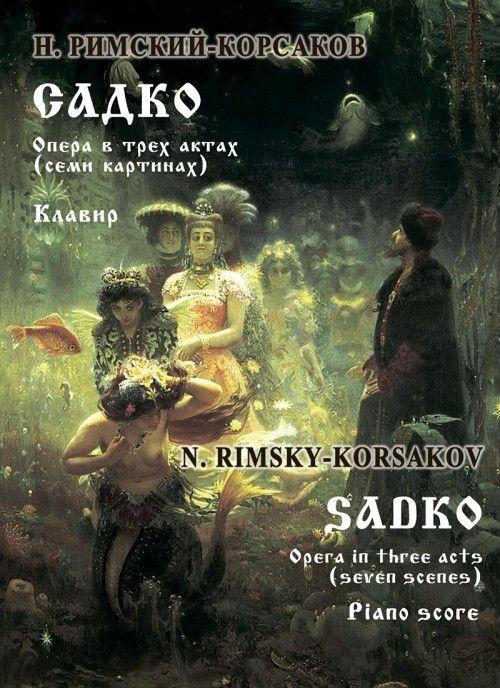 Sadko. Opera in three acts (seven scenes). Piano score. With transliterated text