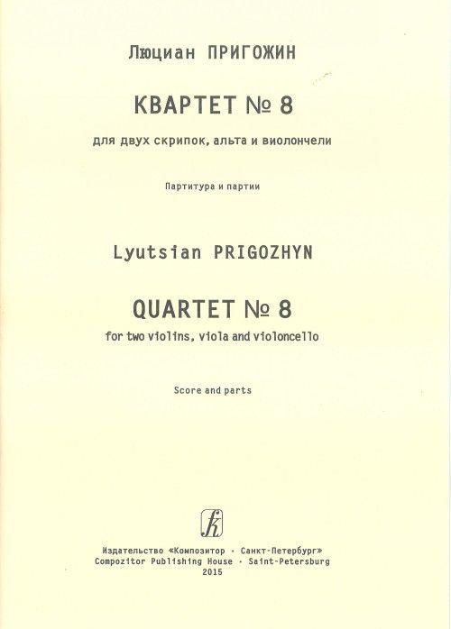 Quartet No. 8. For two violins, viola and violoncello. Score and parts