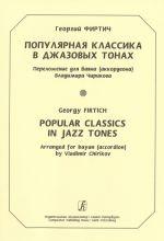 Popular Classics in Jazz Tones. Arranged for Bayan (accordion)