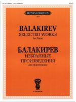 Balakirev M. Selected Works for Piano (Islamey etc)