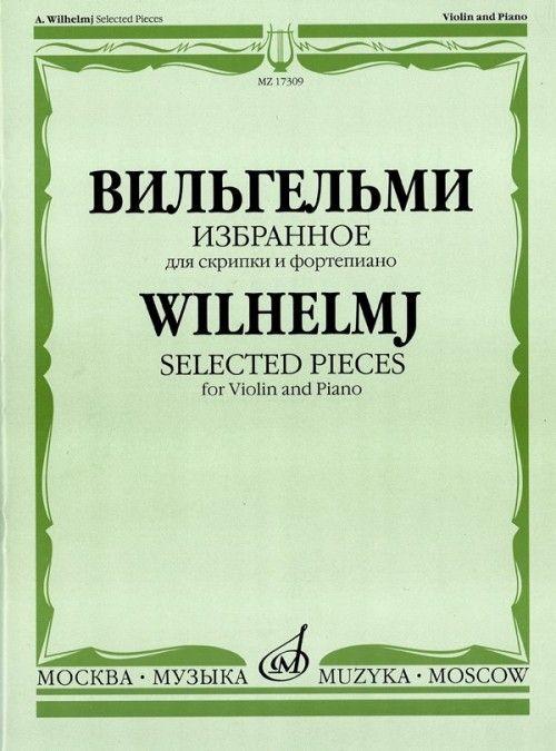 Вильгельми. Избранное. Обработки для скрипки и фортепиано. Сост. Т. Ямпольский