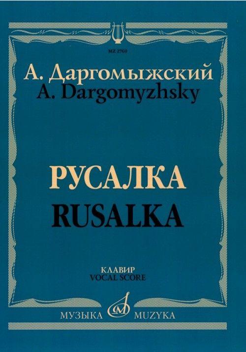 Dargomyzhsky. Rusalka. Vocal score