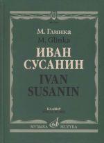 Glinka. Ivan Susanin. Opera in four acts with an epilogue. Pianoscore.