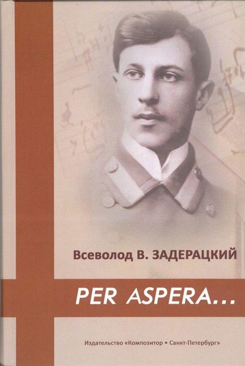 Per aspera... O kompozitore Vsevolode Petroviche Zaderatskom (1891-1953)