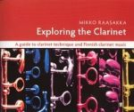 Exploring the Clarinet (incl. cd) - A guide to clarinet technique and Finnish clarinet music