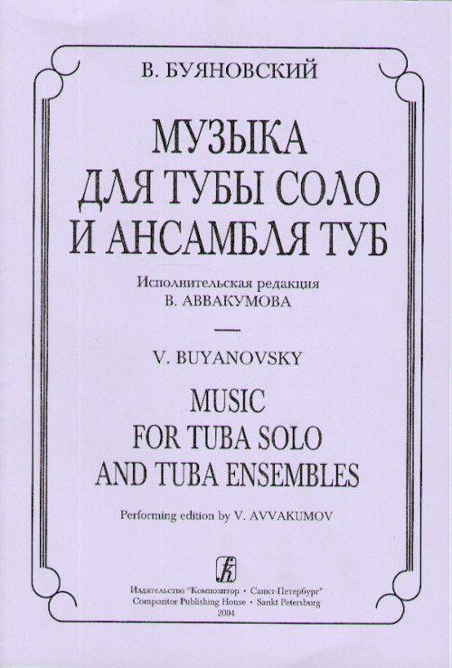 Music for Tuba and Tuba Ensembles. Performing edition V. Avvakumov. Score and parts