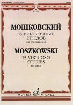 Moszkowski. 15 Virtuoso Studies. Op. 72. For Piano