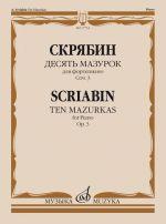 Ten Mazurkas: for Piano. Op. 3