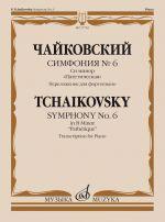 "Symphony No.6. In B Minor. ""Pathetique"". Transcription for Piano"