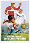 Juliste: Higher class of Soviet football!
