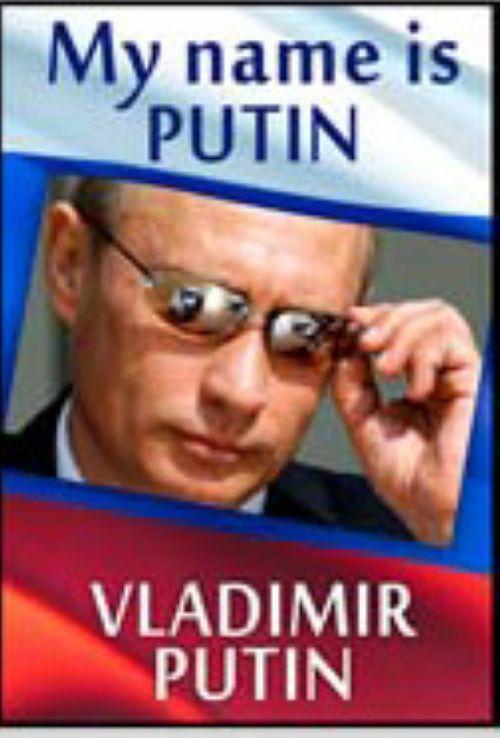 Matches. My name is Putin, Vladimir Putin