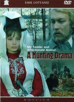 Moj laskovyj i nezhnyj zver (A Hunting Drama: My Tender and Affectionate Animal)
